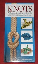 KNOTS ~ Andrew Adamides ~ ILLUSTRATED PRACTICAL GUIDES ESSENTIAL KNOT TYPES ~H/C