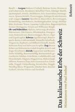 Das kulinarische Erbe der Schweiz. Band 1 von Paul Imhof (2012, Kunststoffeinband)