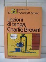 Peanuts 37 Lezioni di tanga, Charlie Brown! Schulz Rizzoli Milano Libri 1988.