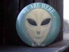 We Are Here (Alien) Pin Back Badge Avon Books (2.0 inches)