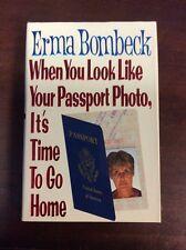 When You Look Like Your Passport Photo (1991, 1st ed, Hardback) Erma Bombeck