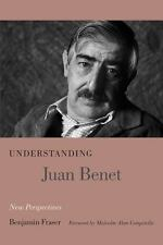 Understanding Juan Benet: New Perspectives by Benjamin Fraser: MINT condition!