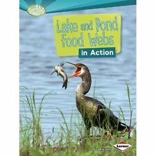 Lake and Pond Food Webs in Action (Searchlight Books: What Is a Food Web?),Fleis