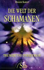DIE WELT DER SCHAMANEN - Traumzeit und Innerer Raum - Holger Kalweit - BUCH