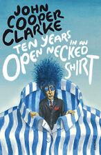 Ten Years in an Open Necked Shirt   John Cooper Clarke