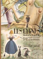 LES CYGNES SAUVAGES   Andersen  /  J.CAPPE illustré par H.SCHAEFFER  1945  RARE