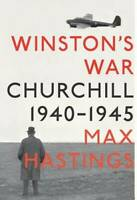 Winston's War: Churchill, 1940-1945 - Hardcover By Hastings, Max - GOOD