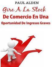 Gire a la Stock de Comercio en una Oportunidad de Ingresos Graves : La única...