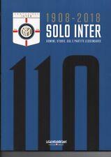 LIBRO BOOK 110 INTER 1908-2018 SOLO INTER INTERNAZIONALE FC 190 PAGINE NEW