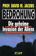 BEDROHUNG - Die geheime Invasion der Aliens - UFO Buch mit Prof. David M. Jacobs