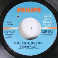 Rock 45 Frankie Valli - Watch Where You Walk / To Give On Philips
