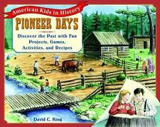 PIONEER DAYS David C. King American Kids in History L1