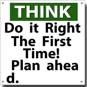 THINK DO IT RIGHT THE FIRST TIME PLAN AHEAD METAL SIGN.INSTRUCIONAL FUNNY SIGN