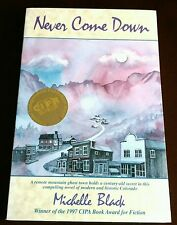 Signed First Edition, Never Come Down by Michelle Black, Paperback 1996 1997 New