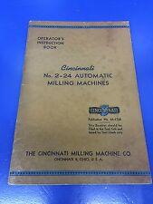 Cincinnati Manual No. 2-24 Automatic Milling Machines Operator Instruction book