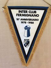 GAGLIARDETTO UFFICIALE CALCIO INTER CLUB FERMIGNANO ULTRAS ULTRA' 10°  1978-1988