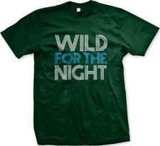 Wild For The Night Title Lyrics Hip Hop Rap Dance Am Song Party Am Men's T-Shirt