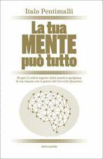 LIBRO LA TUA MENTE PUÒ TUTTO - ITALO PENTIMALLI