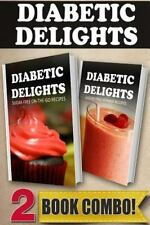 Diabetic Delights: Sugar-Free on-The-Go Recipes and Sugar-Free Vitamix...
