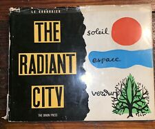Le Corbusier 1967 The Radiant City Hardcover Orion Press *Rare*