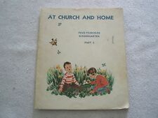 AT CHURCH AND HOME  1958 religious childrens book Part 3 by Elizabeth Suiter