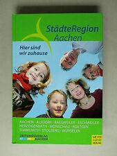 SadtRegion Aachen: Hier sind wir zuhause - Zustand: sehr gut