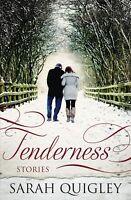 Tenderness: Short Stories ' Quigley,Sarah