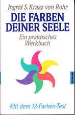 Kraaz von Rohr, Ingrid S. – Die Farben deiner Seele, ein praktisches Werkbuch