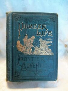 PIONEER LIFE & FRONTIER ADVENTURE Daring life Kit Carson's narrative