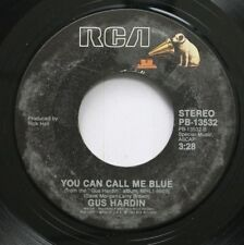 Country 45 Gus Hardin - You Can Call Me Blue / If I Didn'T Love You On Rca
