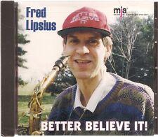 Better Believe It / Fred Lipsius