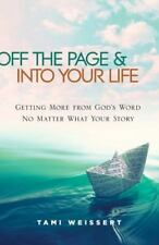 Off the Page & Into Your Life: Getting More from God's Word No Matter What Your