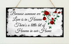 "Shabby "" Because Someone We Love Is In Heaven "" Chic Hanging Plaque Gift Present"