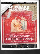 """LE FIGARO MAGAZINE """"OCTOBRE 2018""""--NOUVEAUX TRESORS DE POMPEI/ GUERRE D' ALGERIE"""