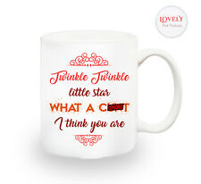 Twinkle Twinkle Little Star What A C*nt I Think You Are Mug Gift Cup Present