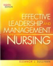 Effective Leadership and Management in Nursing by Eleanor J. Sullivan (2012,...