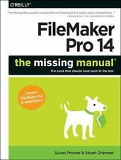FileMaker Pro 14: The Missing Manual by Prosser, Susan; Gripman, Stuart