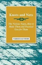 Knots and Nets - the Various Types, How to Make Them and Practical Uses for...