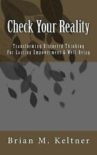 Check Your Reality : Transforming Distorted Thinking for Lasting Empowerment...