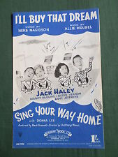 "JACK HALEY - SING YOUR WAY HOME - ""  I'LL BUY THAT DREAM  "" - SHEET MUSIC -"