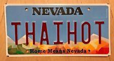 """NEVADA Vanity License Plate  """" THAI HOT """" THAILAND THAI FOOD RESTAURANT SPICY"""