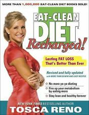 The Eat-Clean Diet Recharged! : Lasting Fat Loss That's Better Than Ever by T...