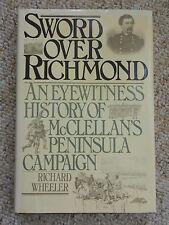 Sword Over Richmond Eyewitness McClellan's Peninsula Campaign ACW US War Civil
