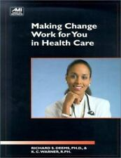 Making Change Work for You in Health Care (Ami How-To Series)