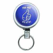 You Are Neato Cool Funny Humor Retractable Belt Clip Badge Key Holder