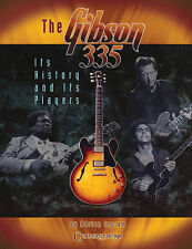 The Gibson 335 Guitar Its History And Its Players Book NEW!