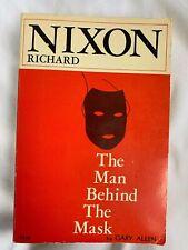 Richard Nixon the Man Behind the Mask 1971