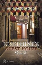 Josephine's Guest House Quilt by Ann Hazelwood (2016, Paperback)