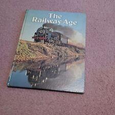The Railway Age by L W COWIE (1978)