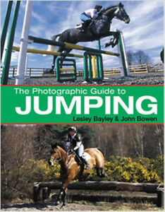 The Photographic Guide to Jumping, New, Bowen, John, Bayley, Lesley Book